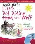 Roald Dahl - Little Red Riding Hood and the Wolf - A Howlingly Hilarious Musical - Performance Pack