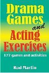 Drama Games and Acting Exercises - 177 Games and Activities