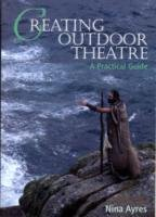 Creating Outdoor Theatre - A Practical Guide
