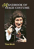 The Handbook of Stage Costume - A Practical Guide