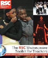 The RSC Shakespeare Toolkit for Teachers - includes CD-ROM