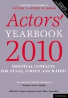 Actors' Yearbook 2010 - Essential Contacts for Stage & Screen and Radio