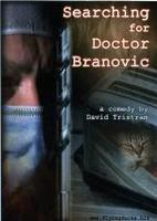 Searching for Doctor Branovic