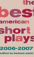 The Best American Short Plays - 2006-2007 - Deboom - Who Gives This Woman? ~ Mark Medoff & And Then ~ Amelia Arenas & The Cleaning ~ Zilvinas Jonusas & Breakfast and Bed & Amy Fox & The News from St Petersburg ~ Rich Orloff &