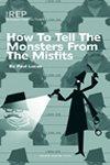 How To Tell the Monsters from the Misfits
