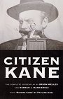 Citizen Kane - The Complete Screenplay also Raising Kane by Pauline Kael