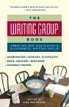 The Writing Group Book - Creating and Sustaining a Successful Writing Group