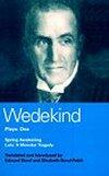 Wedekind Plays 1 - Spring Awakening & Lulu - A Monster Tragedy