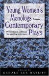 Young Women's Monologs from Contemporary Plays - Professional Auditions for Aspiring Actresses