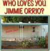 Who Loves You Jimmie Orrio