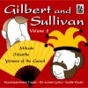 Gilbert & Sullivan - VOLUME TWO - CD of Vocal Tracks & Backing Tracks