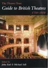 Guide to British Theatres 1750-1950 - A Gazetteer from The Theatres Trust
