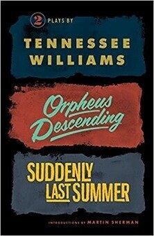 2 Plays by Tennessee Williams - Orpheus Descending & Suddenly Last Summer