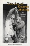 The Art of Coarse Acting or How to Wreck an Amateur Dramatic Society