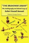 Broadway Sound - The Autobiography & Selected Essays of Robert Russell Bennett