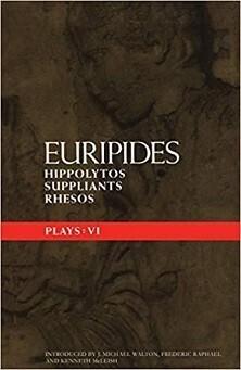 Euripides Plays 6 - Hippolytos & Suppliants & Rhesos