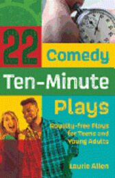 22 Comedy Ten-minute Plays - ALL ROYALTY-FREE