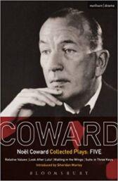 Coward Plays 5 - Relative Values & Look After Lulu & Waiting in the Wings & Suite in Three Keys