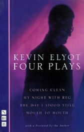 Elyot - Four Plays - Coming Clean & My Night With Reg & The Day I Stood Still & Mouth to Mouth