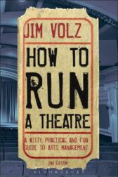 How to Run a Theatre - Creating, Leading and Managing Professional Theatre