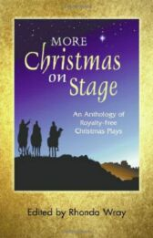 More Christmas On Stage - An Anthology of ROYALTY-FREE Christmas Plays