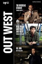 Out West - The Overseas Student & Blue water and cold and fresh & Go, Girl