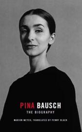 Pina Bausch - The Biography