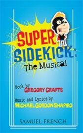 Super Sidekick - The Musical