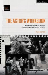 The Actor's Workbook Video - A Practical Guide to Training, Rehearsing and Devising