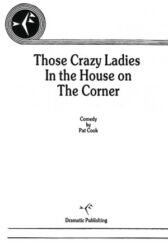 Those Crazy Ladies in the House on the Corner
