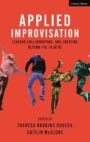 Applied Improvisation - Leading, Collaborating, and Creating Beyond the Theatre