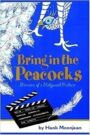 Bring in the Peacocks - Memoirs of a Hollywood Producer