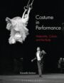 Costume in Performance - Materiality, Culture, and the Body