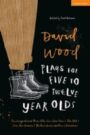 David Wood - Plays for 5 to 12 Year-Olds