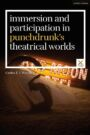 Immersion and Participation in Punchdrunk's Theatrical Worlds