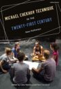 Michael Chekhov Technique in the Twenty-First Century