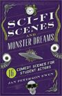 Sci-Fi Scenes and Monster Dreams - 16 ROYALTY-FREE Comedy Scenes for Student Actors