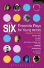 Six Ensemble Plays for Young Actors