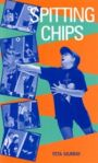 Spitting Chips
