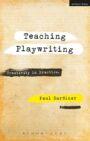 Teaching Playwriting - Creativity in Practice