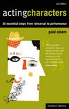 Acting Characters - 20 Essential Steps from Rehearsal to Performance