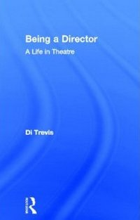 Being a Director - A life in the Theatre