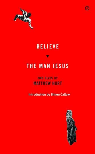 Believe & The Man Jesus - Two Plays