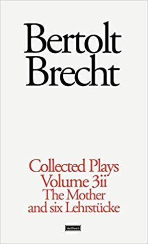 Bertolt Brecht - Collected Plays Vol 3 - Part 2 - The Mother & Six Lehrstucke including Lindbergh's Flight