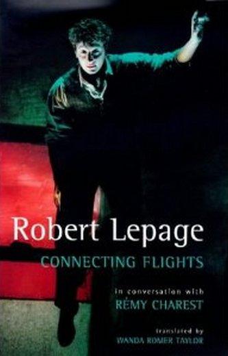 Robert Lepage - Connecting Flights