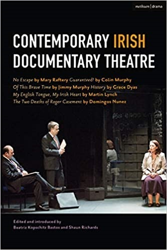 Contemporary Irish Documentary Theatre