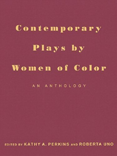 Contemporary Plays by Women of Color - An Anthology of 18 Plays