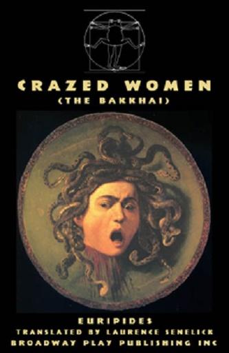 Crazed Women - The Bacchae