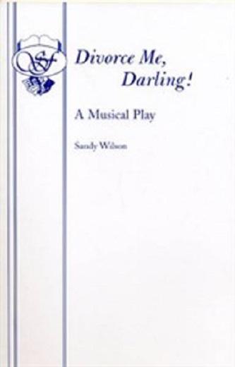 Divorce Me Darling! - A Musical Play