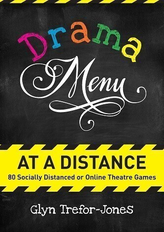 Drama Menu at a Distance: 80 Socially Distanced or Online Theatre Games